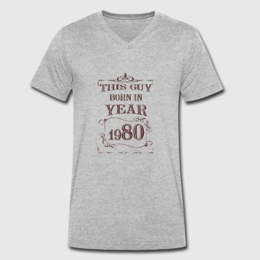 this guy born in year 1980 - Men's Organic V-Neck T-Shirt by Stanley & Stella