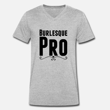 Burlesque Burlesque Pro - Men's Organic V-Neck T-Shirt