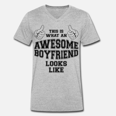 Girlfriend This is what an awesome Boyfriend looks like Gifts - Men's Organic V-Neck T-Shirt