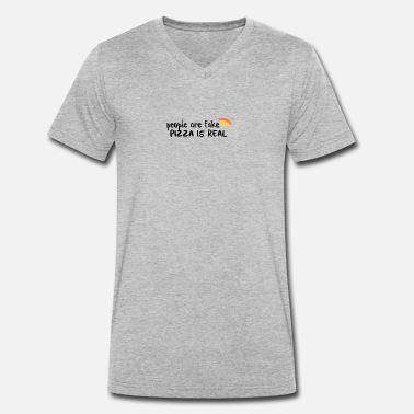 Fake Real Pizza is real People are fake - Men's Organic V-Neck T-Shirt