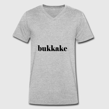 bukkake - Men's Organic V-Neck T-Shirt by Stanley & Stella