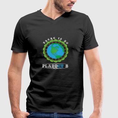 Earth Day No Plannet B - Men's Organic V-Neck T-Shirt by Stanley & Stella