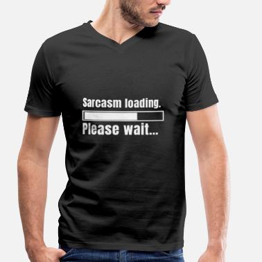 Sarcasm Programmer Loading Sarcasm, please wait - Men's Organic V-Neck T-Shirt by Stanley & Stella