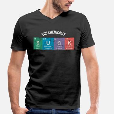 Scientific Science You chemically suck - Men's Organic V-Neck T-Shirt by Stanley & Stella