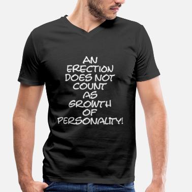 Sexual Quote Erection sex sexuality penis fuck person man - Men's Organic V-Neck T-Shirt by Stanley & Stella