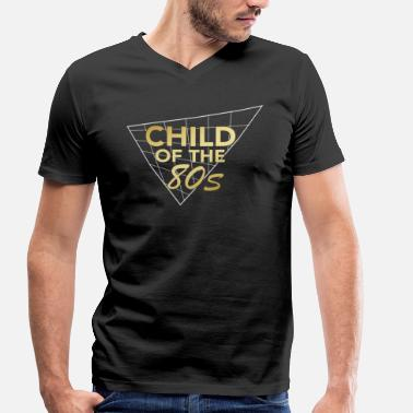 80s Child Child Of The 80s - Child of the 80s - Men's Organic V-Neck T-Shirt by Stanley & Stella