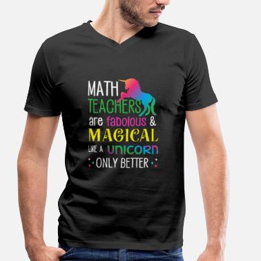 Maths Teacher Math Teachers are fabolous & magical like unicorn - Men's Organic V-Neck T-Shirt by Stanley & Stella