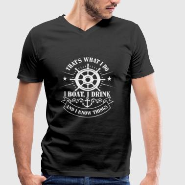 That's what i do, boat, drink and know things - Men's Organic V-Neck T-Shirt by Stanley & Stella