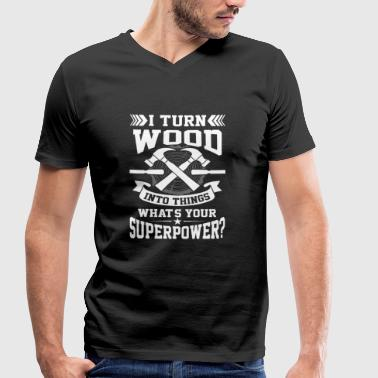 I turn wood into things what's your superpower? - Men's Organic V-Neck T-Shirt by Stanley & Stella