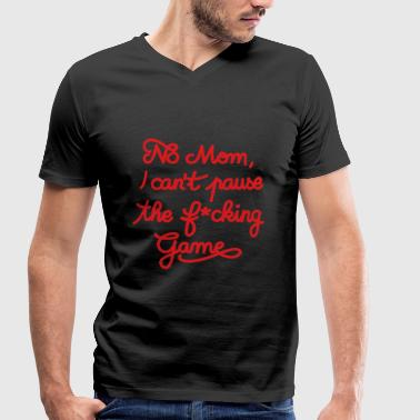 Overwatch NO MOM I CAN'T PAUSE THE F* GAME! CS:GO - T-shirt bio col V Stanley & Stella Homme