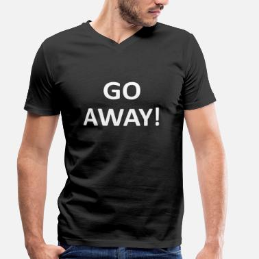 Go Away GO AWAY! - Men's Organic V-Neck T-Shirt by Stanley & Stella