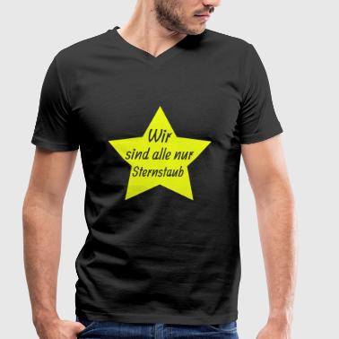 We are all just star dust - Men's Organic V-Neck T-Shirt by Stanley & Stella