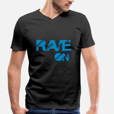 Rave On rave on - Men's Organic V-Neck T-Shirt by Stanley & Stella