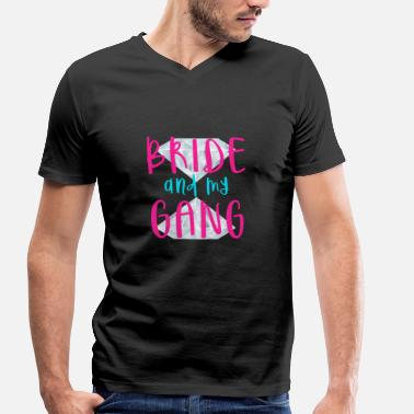 Bride Gang Bride and my gang - Bride and my gang - Men's Organic V-Neck T-Shirt by Stanley & Stella
