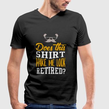 Retirement Does This Shirt Make Me Look Retired - Rente - Men's Organic V-Neck T-Shirt by Stanley & Stella