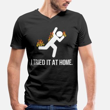 I Tried It At Home I tried it at home shirt - Men's Organic V-Neck T-Shirt by Stanley & Stella