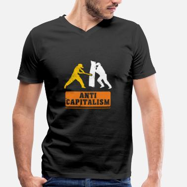 Capitalist Anti Capitalism - Against Capitalism Say - Men's Organic V-Neck T-Shirt by Stanley & Stella