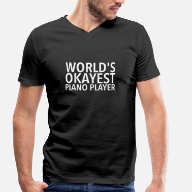 Pianist World's Okayest Piano Player Pianist - Men's Organic V-Neck T-Shirt by Stanley & Stella