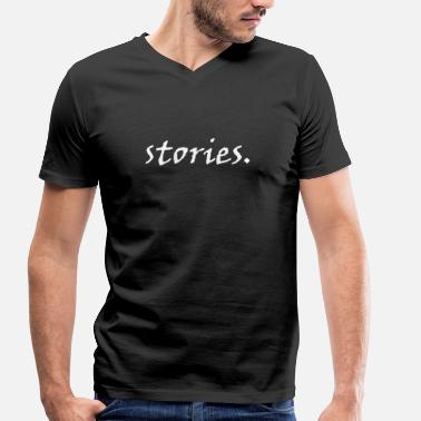 Stories stories. - Men's Organic V-Neck T-Shirt by Stanley & Stella