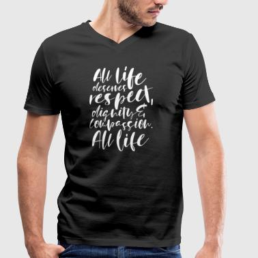 Vegan All life deserves respect - Men's Organic V-Neck T-Shirt by Stanley & Stella