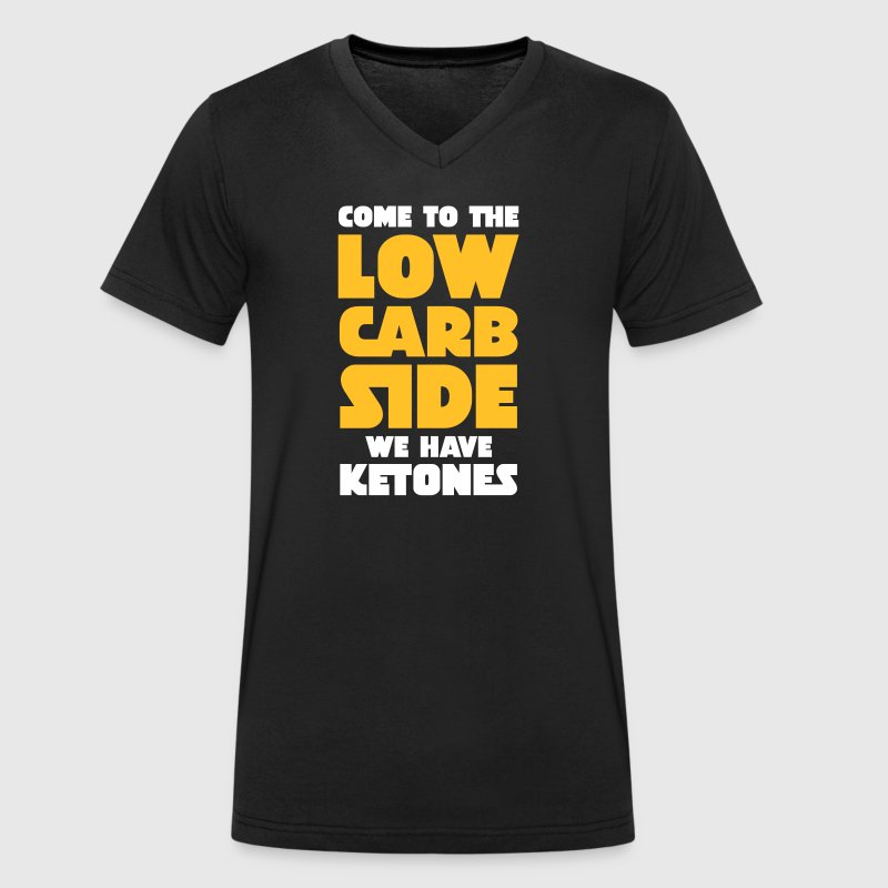Come To The Low Carb Side - We Have Ketones - T-shirt bio col V Stanley & Stella Homme