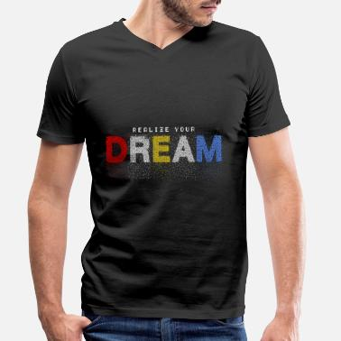 Dream Crew Dream dream your dream - Men's Organic V-Neck T-Shirt