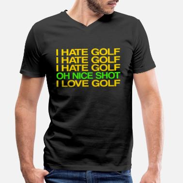 Golf Funny golf sayings gift - Men's Organic V-Neck T-Shirt