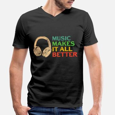 Mp3 Music sayings - music makes everything better - Men's Organic V-Neck T-Shirt