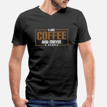 Maybe i like coffee and maybe 3 people - Men's Organic V-Neck T-Shirt