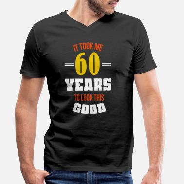 Birthday 60th birthday gift 60 years Funny saying - Men's Organic V-Neck T-Shirt