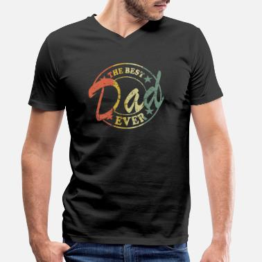 Best Dad The best dad ever best dad dad gift - Men's Organic V-Neck T-Shirt