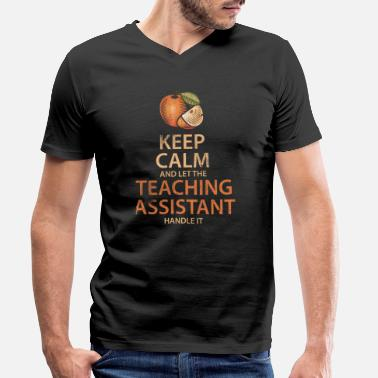 Teaching Keep Calm Teaching Assistant - Men's Organic V-Neck T-Shirt