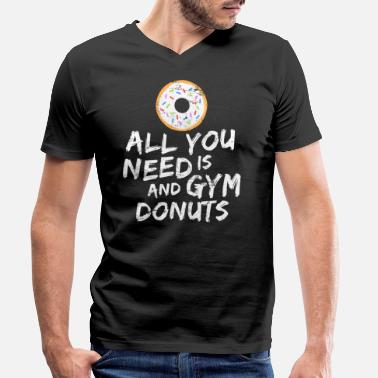Weightlifter All You Need Is Gym Funny Novelty Weightlifting - Men's Organic V-Neck T-Shirt by Stanley & Stella