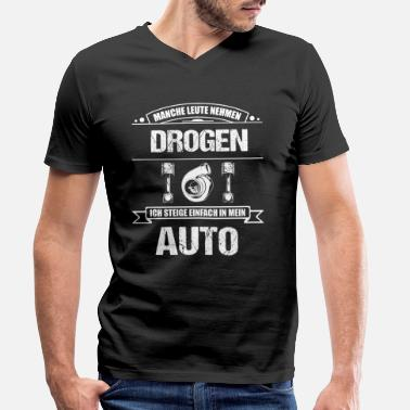 Car My Car Instead of Drugs - Funny Car Shirt, Humor - Men's Organic V-Neck T-Shirt