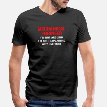 Mechanical Engineering Funny Quotes Mechanical Engineer I'm Not Arguing - Men's Organic V-Neck T-Shirt by Stanley & Stella