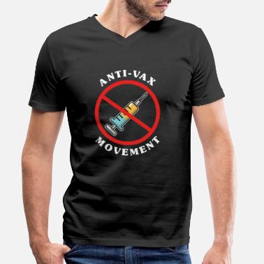 Anti For vaccination awareness anti-vaccination opponents - Men's Organic V-Neck T-Shirt