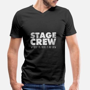 Stage Stage Crew Theater Shirt Gift Actor - Men's Organic V-Neck T-Shirt