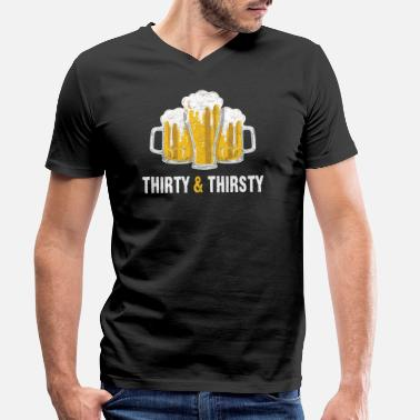 Thirsty Thirty & Thirsty 30's 30th Birthday Gift - Men's Organic V-Neck T-Shirt