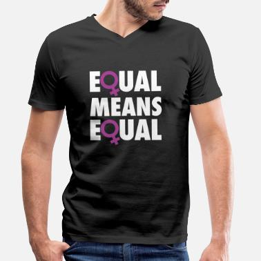 Equalizer Equal Means Equal - Men's Organic V-Neck T-Shirt