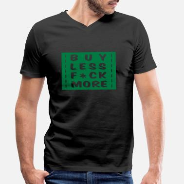 Wisdom buy less fuck more 1 - Men's Organic V-Neck T-Shirt