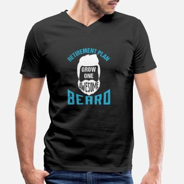 Beard Retirement Plan Grow One Awesome Beard - Men's Organic V-Neck T-Shirt