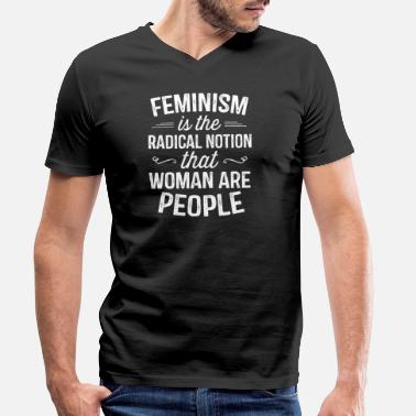 Radical Feminism Is the Radical Notion That Women - People - Men's Organic V-Neck T-Shirt by Stanley & Stella