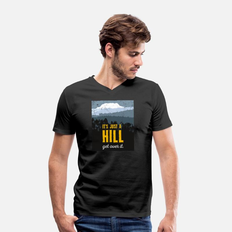Over T-Shirts - It's just a hill. Get over it. Motivation. Shirt. - Men's Organic V-Neck T-Shirt black