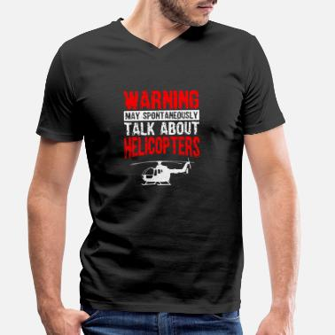 Military May Spontaneously Talk About Helicopters |Funny| - Men's Organic V-Neck T-Shirt