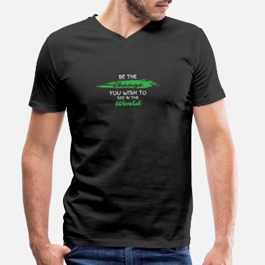 Change Be The Change Gift Life Inspirational Motivational - Männer Bio T-Shirt mit V-Ausschnitt