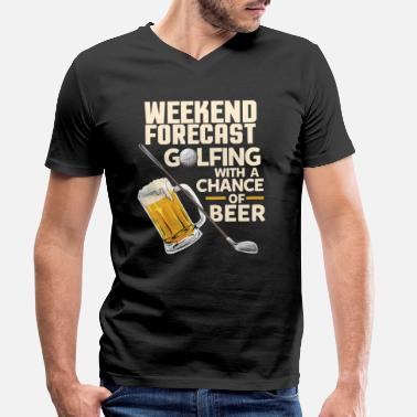 Weekend Forecast for the weekend: golf and beer - Men's Organic V-Neck T-Shirt