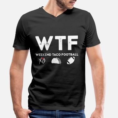 WTF Weekend Taco American Football Gift - Men's Organic V-Neck T-Shirt by Stanley & Stella