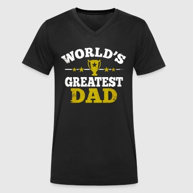 Worlds greatest dad - world's best dad - father's day - Men's Organic V-Neck T-Shirt by Stanley & Stella