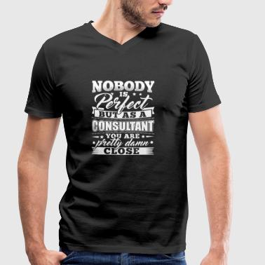 Funny Consultant Consulting Shirt Nobody Perfect - Men's Organic V-Neck T-Shirt by Stanley & Stella