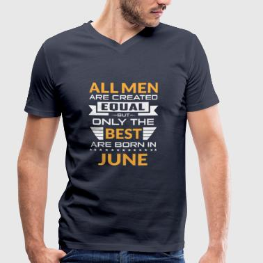 Men created equal the best are born in june - Men's Organic V-Neck T-Shirt by Stanley & Stella